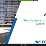 """Webinar """"Pandemia e o Papel do Gasto Público"""" - 22/05/2020"""