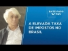 Embedded thumbnail for Bate-Papo FGV| The high tax rate in Brazil, with Aloisio Araújo