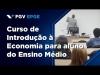 Embedded thumbnail for Curso de Introdução à Economia para alunos do Ensino Médio