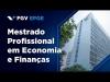 Embedded thumbnail for Conheça o Mestrado Profissional em Economia e Finanças da FGV EPGE