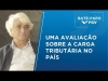 Embedded thumbnail for Bate-Papo FGV l An assessment of the tax burden in the country, with Aloisio Araújo
