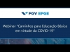 """Embedded thumbnail for EPGE promove Webinar """"Caminhos para Educação Básica em virtude da COVID-19"""""""