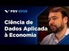 Embedded thumbnail for Ciência de Dados Aplicada à Economia - Mestrado Profissional em Economia e Finanças da EPGE