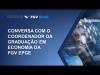 Embedded thumbnail for Webinar | Conversa com o coordenador da graduação em Economia da FGV EPGE